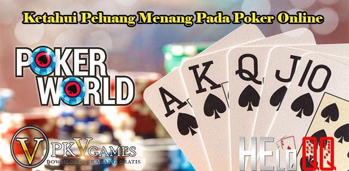 Ketahui Peluang Menang Pada Poker Online